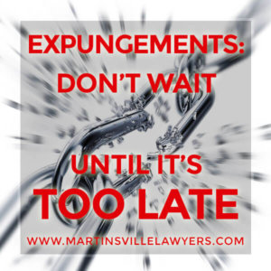 Expungement: Don't Wait Until It's Too Late
