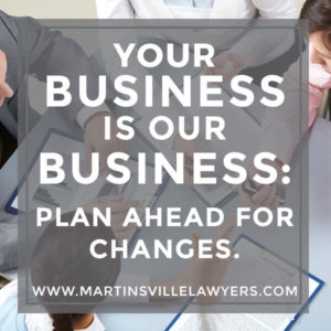 Your Business Is Our Business: Plan Ahead for Changes