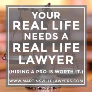 Your Real Life Needs a Real Life Lawyer: Hiring a Pro is Worth It